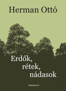 Ottó Hermann - Erdők, rétek, nádasok [eKönyv: epub, mobi]