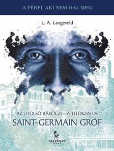 L. A. Langeveld - Az utols� R�k�czi - A titokzatos Saint-Germain gr�f [eK�nyv: epub, mobi]