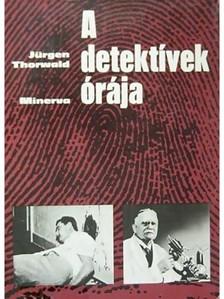 Thorwald J�rgen - A detekt�vek �r�ja [eK�nyv: epub, mobi]
