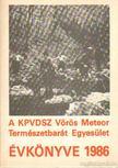 Szász Károly - A KPVDSZ Vörös Meteor Természetbarát Egyesület Évkönyve 1986. [antikvár]