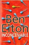 Ben Elton - Inconceivable [antikv�r]