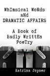 Joyner Katrina - Whimsical Words and Dramatic Affairs [eKönyv: epub,  mobi]
