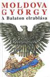 MOLDOVA GYÖRGY - A Balaton elrablása [antikvár]