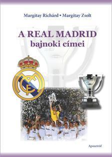 Margitay Rich�rd - Margitay Zsolt - A Real Madrid bajnoki c�mei