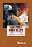Thomas G. Thrum Various Various, - Hawaiian Folk Tales [eKönyv: epub,  mobi]