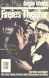 WEIHS, ANGIE - Freies Theater [antikvár]