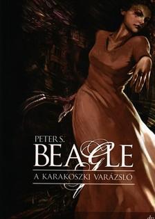 Peter S. Beagle - A KARAKOSZKI VARÁZSLÓ
