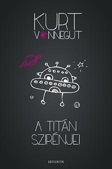 Kurt Vonnegut - A Tit�n szir�njei [eK�nyv: epub, mobi]