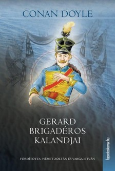 Arthur Conan Doyle - Gerard brigadéros kalandjai [eKönyv: epub, mobi]