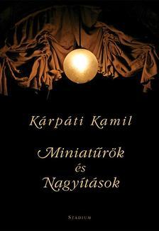 Kárpáti Kamil - Miniatűrök és Nagyítások - versek Gí fotóival