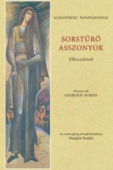 ALEXANDROSZ PAPADIAMANDISZ - SORSTŰRŐ ASSZONYOK