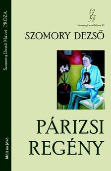 SZOMORY DEZSŐ - A párizsi regény