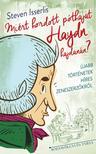 Steven Isserlis - Mi�rt hordott p�thajat Haydn hajdan�n?