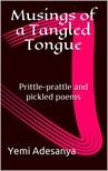 Adesanya Yemi - Musings of a Tangled Tongue [eK�nyv: epub,  mobi]
