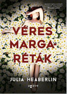 Julia Heaberlin - Véres margaréták