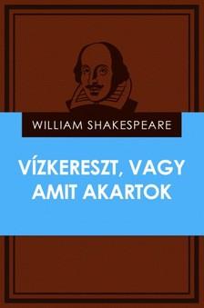 William Shakespeare - V�zkereszt, vagy amit akartok [eK�nyv: epub, mobi]