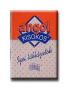Bal�zs Istv�n (�ssze�ll.) - ANGOL KISOKOS - IGEI T�BL�ZATOK