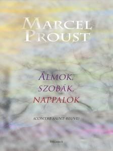 Marcel Proust - Álmok, szobák, nappalok [eKönyv: epub, mobi]