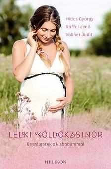 Hidas György Raffai Jenő, Vollner Judit, - Lelki köldökzsinór - Beszélgetek a kisbabámmal  [eKönyv: epub, mobi]