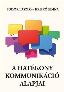 Fodor L�szl�- Krisk� Edina - A HAT�KONY KOMMUNIK�CI� ALAPJAI