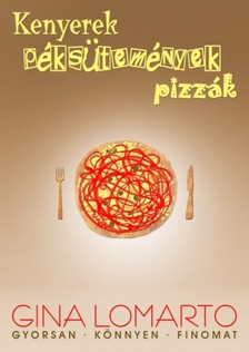 Lomarto Gina - Kenyerek, péksütemények, pizzák [eKönyv: epub, mobi]