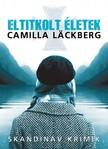 Camilla Läckberg - Eltitkolt életek [eKönyv: epub, mobi]