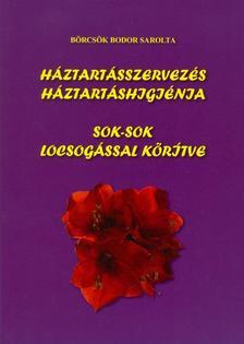 B�rcs�k Bodor Sarolta - H�ztart�sszervez�s - h�ztart�shigi�nia sok-sok locsog�ssal k�r�tve