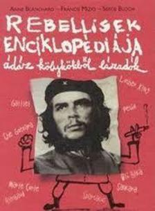 BLANCHARD, ANNE-MIZIO, FRANCIS - Rebellisek enciklop�di�ja