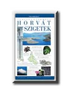 Kossuth Kiadó - HORVÁT SZIGETEK - TURISTA ÚTIKÖNYV__