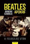 Benedek Szabolcs - BEATLES APOKRIF - A FELOSZL�S UT�N