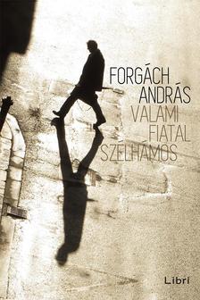 Forg�ch Andr�s - Valami fiatal sz�lh�mos