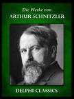 Arthur Schnitzler - Die Werke von Arthur Schnitzler (Illustrierte) [eK�nyv: epub,  mobi]