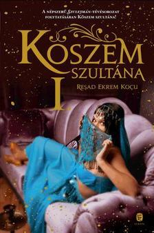 Reşad Ekrem KOÇU - Köszem szultána I.