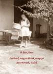 János B.Kiss - Szüleink nagyszüleink receptjei - Sütemények, italok [eKönyv: pdf, epub, mobi]
