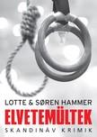 Lotte Hammer - Soren Hammer - Elvetem�ltek [eK�nyv: epub, mobi]