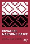 Lovrenčić Sanja - Hrvatske narodne bajke - ispričala Sanja Lovrenčić [eKönyv: epub,  mobi]