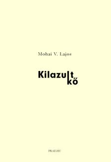 Mohai V. Lajos - KILAZULT K�