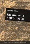MARK� B�LA - EGY IRREDENTA H�TK�ZNAPJAI