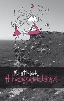 Mary Horlock - A hazugságok könyve