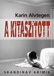 Karin Alvtegen - A kitaszított [eKönyv: epub, mobi]