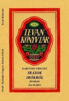 Karinthy Frigyes - �R�SOK �R�KR�L (KRITIK�K) - TEVAN K�NYVT�R -