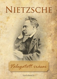 Friedrich Nietzsche - Friedrich Nietzsche v�logatott �r�sai [eK�nyv: epub, mobi]