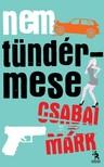 Csabai M�rk - Nem t�nd�rmese [eK�nyv: epub,  mobi]