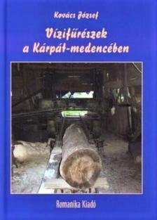Kov�cs J�zsef - V�zif�r�szek a K�rp�t-medenc�ben