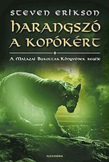 Steven Erikson - Harangszó a kopókértMalazai Bukottak Könyvének regéje VIII.