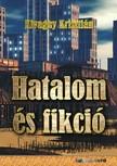 Kivaghy Kriszti�n - Hatalom �s fikci� [eK�nyv: epub,  mobi]