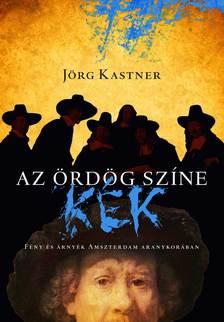 J�rg Kastner - Az �rd�g sz�ne k�k