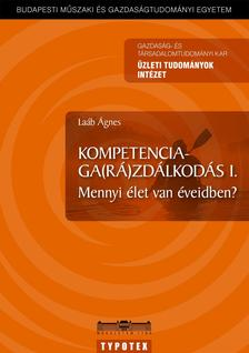 La�b �gnes - KOMPETENCIAGA(R�)ZD�LKOD�S I. - MENNYI �LET VAN �VEIDBEN?