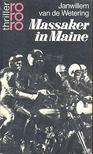 Wetering, Janwillem van de - Massaker in Maine [antikv�r]