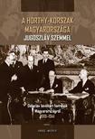Horny�k �rp�d (V�l., ford., szerk., jegyz.) - A HORTHY-KORSZAK MAGYARORSZ�GA JUGOSZL�V SZEMMEL